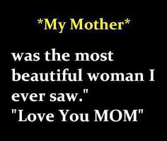 I used to tell my Mom that I had the prettiest Mom in school. She was stunning, just beautiful :) I miss her more than words can say. I Miss My Mom, I Love You Mom, I Miss You, Mom And Dad, Today Quotes, Mom Quotes, Family Quotes, Mom In Heaven, My Life My Rules