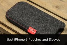 Best iPhone 6 Sleeves/Pouches: Make a Fashion Statement