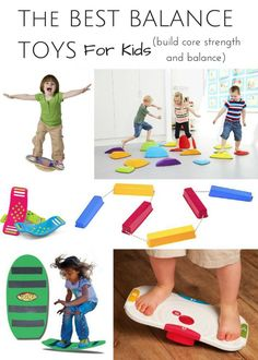 The Best Balance Toys for Kids to build core strength and balance in a playful way.