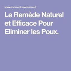 Le Remède Naturel et Efficace Pour Eliminer les Poux.