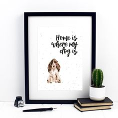 Home Is Where My Dog Is Cocker Spaniel Print -- We love this quote and think its totally true.... dogs really do make a house a home! Other dog breeds available in the collection. Created using ink & watercolour, this brush-lettered & watercolour print will add something special to your wall. We Cocker Spaniel, Watercolor Print, Dog Breeds, Things To Think About, Gallery Wall, Colours, Lettering, Dogs, Prints