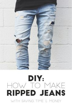 Why pay more for an expensive pair of ripped jeans when you can rip one yourself? Follow these simple directions and make your own ripped jeans.
