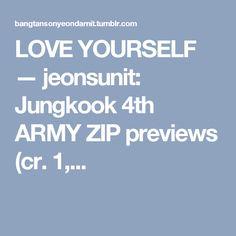 LOVE YOURSELF — jeonsunit: Jungkook 4th ARMY ZIP previews (cr. 1,...