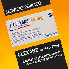 CLEXANE de 40 u 80mg se requiere para paciente oncológico. La(s) persona(s) o institución que pueda suministrarlo favor comunicarse por el 0416-6845306 a la brevedad posible.