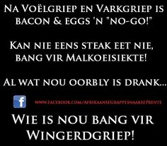 wie is bang vir wingerdgriep Afrikaanse Quotes, Laugh At Yourself, Work Quotes, My Land, Twisted Humor, Laugh Out Loud, Cool Words, South Africa, Laughter