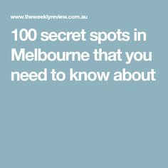 100 secret spots in Melbourne that you need to know about