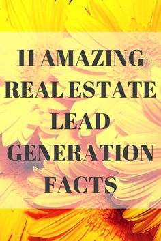 11 AMAZING Real Estate Lead Generation Facts - The number rule in real estate is that nothing matters until you have enough leads. Learn the facts that marketers and realtors use to get their incoming leads to grow. #realestate #marketing