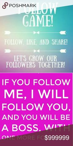FOLLOW GAME!! Please help me gain more followers. Follow game! Hello my fellow Poshers! Let's play the follow game. Please tag your friends, like this listing, and SHARE SHARE SHARE!! Thanks for your support and happy Poshing ladies. : ) Other