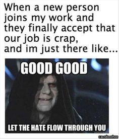 My job is not crap... but the lack of communication sure is! When the newbies see that too is when I feel this way