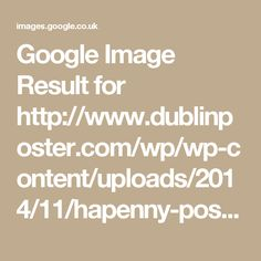 Google Image Result for http://www.dublinposter.com/wp/wp-content/uploads/2014/11/hapenny-poster-01.png