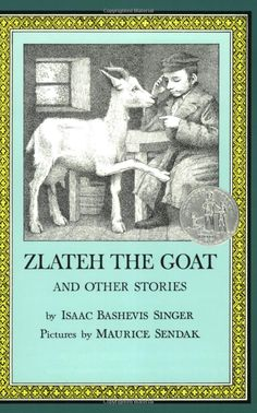 Books: Zlateh the Goat (Hardcover) by Isaac Bashevis Singer (Author) and Maurice Sendak (Illustrator) Maurice Sendak, Isaac Bashevis Singer, Aladin, Chapter Books, Stories For Kids, Funny Stories, Read Aloud, Childrens Books, Illustrators