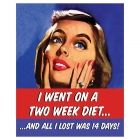 I Went On A Two Week Diet Tin Sign