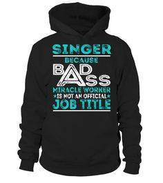 "# Singer - Because Badass Miracle Worker .    Singer Because Badass Miracle Worker Special Offer, not available anywhere else!Available in a variety of styles and colorsBuy yours now before it is too late! Secured payment via Visa / Mastercard / Amex / PayPal / iDeal How to place an order  Choose the model from the drop-down menu Click on ""Buy it now"" Choose the size and the quantity Add your delivery address and bank details And that's it!"