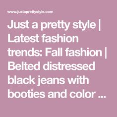 Just a pretty style | Latest fashion trends: Fall fashion | Belted distressed black jeans with booties and color block fringed cardigan