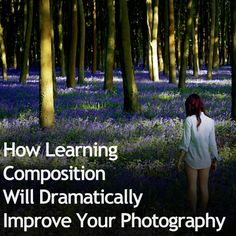 How Learning Composition Will Dramatically Improve Your Photography