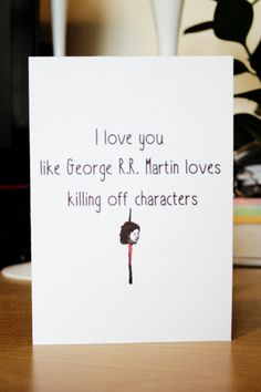 Funny Game of Thrones Valentines Day Card by SheMakesSheBakes day funny hilarious fun Items similar to Funny Game of Thrones Card *Blank Inside* Note Card - Valentines Card - Alternative Valentines - Anti Valentines - Anniversary - Birthday on Etsy Nerdy Valentines, Funny Valentine, Valentine Day Cards, Game Of Thrones Cards, Game Of Thrones Funny, Game Of Thrones Gifts, Game Of Throne Lustig, Geek Couple, Got Game