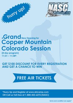 Fall Training Camp at Copper Mountain, Colorado – 2015 *November 21, 2015 to November 28, 2015 *Hurry Up and Register before September 1, 2015 and get a DISCOUNT of $100 and drawing FREE AIRLINE TICKETS to #Denver.  #Ski #FallTraining #Copper #Mountain #Colorado #Skiing