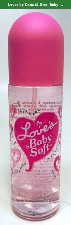 Loves by Dana (2.5 oz, Baby Soft). These fragrances by Dana Fragrances are wonderfully scented. Each one with a unique smell. Perfect as Valentines or Birthday presents! Impress your loved one.
