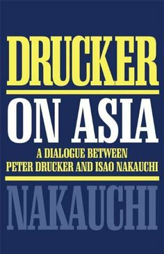 Drucker on Asia by Peter Drucker. $20.18. Publisher: Routledge (August 6, 2012). 200 pages