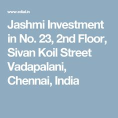 Jashmi Investment in No. 23, 2nd Floor, Sivan Koil Street Vadapalani,  Chennai, India
