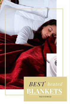 These list of electric heated blankets will keep you warm for your night