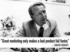 I was reminded again yesterday of the late great David Ogilvy and what he had to say about the limitations of marketing. Fabulous Quotes, Great Quotes, Me Quotes, Wall Quotes, Funny Quotes, Smart Humor, Digital Marketing, Marketing Guru, Mom Humor
