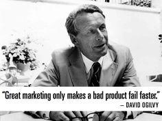 David Ogilvy氏の名言:素晴らしいマーケティングはよくない製品の弱点の露呈を早めるだけ。