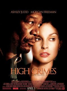 HIGH CRIMES (2002): High powered lawyer Claire Kubik finds her world turned upside down when her husband, who she thought was Tom Kubik, is arrested and is revealed to be Ron Chapman. Chapman is on trial for a murder of Latin American villagers while he was in the Marines. Claire soon learns that to navigate the military justice system, she'll need help from the somewhat unconventional Charlie Grimes.