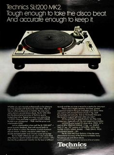 """Technics 1200: """"Tough enough to take the disco beat. And accurate enough to keep it."""" (Ad from 1979)"""