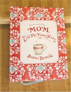 """Susan's brand new keepsake book, called """"MOM, TELL ME YOUR STORY, Please"""" is a hardcover guided journal"""
