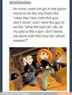 'Xscuse the language, but this is accurate to a T. Kim Possible. That show is AWESOME! Disney Pixar, Old Disney, Disney And Dreamworks, Disney Love, Disney Magic, Disney Stuff, Disney Memes, Disney Art, Dc Memes