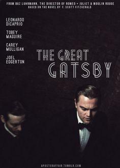The Great Gatsby (2013)  Director: Baz Luhrmann  Leonardo DiCaprio, Tobey Maguire, Carey Mulligan, Joel Edgerton, Isla Fisher, Jason Clarke