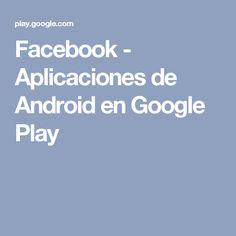 Facebook - Aplicaciones de Android en Google Play