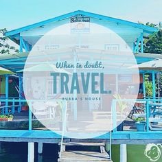 """""""When in doubt travel."""" Words to live by  #bubbashouse #bastimentos #panama #travel #quotes"""