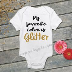 My Favorite Color is Glitter Shirt Gold Glitter Shirt Baby Shower Gift Baby Girl Clothes Baby Girl Shirt Sparkle Shirt Clothing