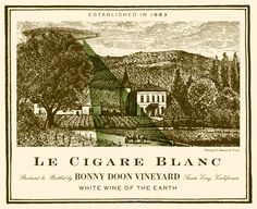 Bonny Doon's Le Cigare Blanc label, marrying classic label style with the vineyard's trademark subversive elements. Lobster Risotto, Lemon Blossoms, Green Banana, White Wine, Wines, Vineyard, How To Memorize Things, Wine Labels, Classic