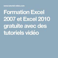 Formation Excel 2007 et Excel 2010 gratuite avec des tutoriels vidéo