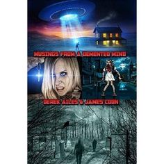 #Book Review of #MusingsFromADementedMind from #ReadersFavorite - https://readersfavorite.com/book-review/musings-from-a-demented-mind  Reviewed by Samantha Gregory for Readers' Favorite  Musings From A Demented Mind by Derek Ailes and James Coon is a collection of horror tales that will keep you entertained. A man hears his mother's voice after she has passed; a man in a retirement home discovers that secret experiments are going on; aliens land in a small town as two R...