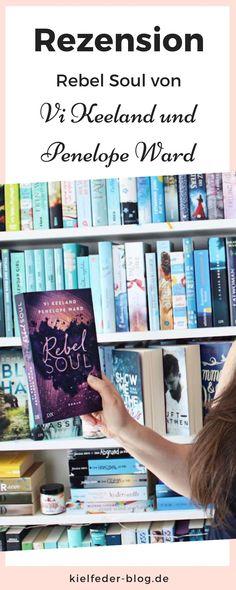 """Meine Meinung zum Liebesroman """"Rebel Soul"""" von Vi Keeland und Penelope Ward Thriller, Rebel, Love Story, Romance Books"""