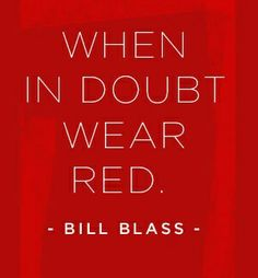 Just wear red anyway