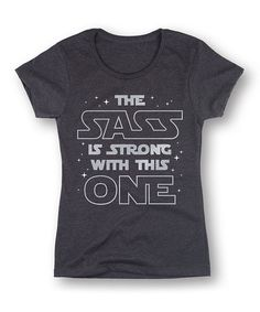 Sharp Wit Heather Charcoal 'The Sass Is Strong' Fitted Tee