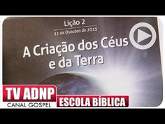 A Criação dos Céus e da Terra - Escola Bíblica - EBDWeb