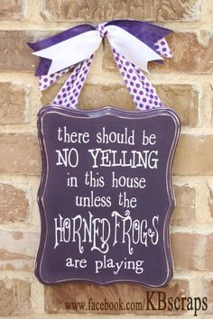 There should be no yelling in this house unless the by KBscraps Home Crafts, Diy Crafts, Football Crafts, Craft Projects, Projects To Try, Purple Reign, All Things Purple, Grad Parties, Yard Decorations