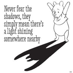 ❤Never Fear the Shadows... there's a light shining somewhere!️