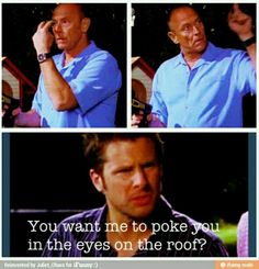 You Want Me to Poke You in the Eyes on the Roof?!?