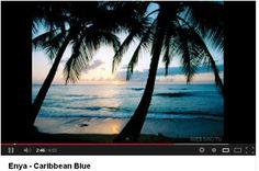 Enya-Caribbean Blue  #relax   http://www.youtube.com/watch?v=Y1L8uRApYeQ