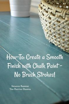 How to create a smooth finish with chalk paint without brush strokes!