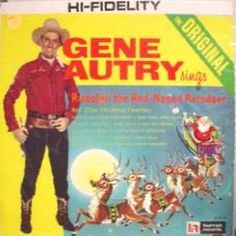 Gene Autry's - Rudolph The Red-Nosed Reindeer (my # 2 Christmas song) & Here comes Santa Clause.  Loved these songs growing up.