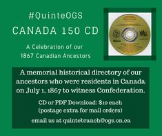 In celebration of Canada's sesquicentennial, Quinte Branch OGS wanted to acknowledge and honour our ancestors in Canada on July Canada 150, July 1, Family History, Genealogy, Ontario, Celebration, Pdf, The Unit, Check