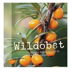 Wildobst. Das Gartenbuch für Genießer und Vogelfreunde.